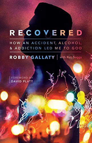 Recovered: How an Accident, Alcohol, and Addiction Led Me to God (English Edition)
