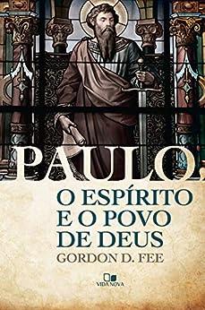 Paulo, o Espírito e o povo de Deus