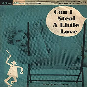Can I Steal a Little Love