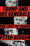 Trump and His Generals: The Cost of Chaos