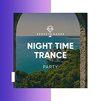 Night Time Trance Party