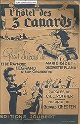L\'hotel des 3 canards - Gros succès de Marie Bizet, Georgette Plana et de Raymond Legrand et son orchestre