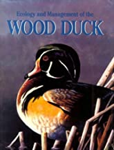 Ecology & Management of the Wood Duck