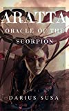 ARATTA: ORACLE OF THE SCORPION (ARATTA: THE HIGHLAND KINGDOM Book 3) (English Edition)