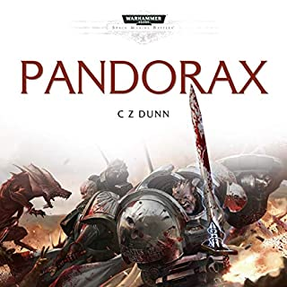 Pandorax: Warhammer 40,000     Space Marine Battles              By:                                                                                                                                 C Z Dunn                               Narrated by:                                                                                                                                 Gareth Armstrong                      Length: 14 hrs and 23 mins     110 ratings     Overall 4.6