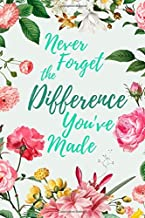 Never Forget The Difference You've Made: Perfect as a Retirement Gift for Teachers, Army, Nurses, Doctors, Police Officers, Social Workers, Family Members or Friends   College Ruled Notebook