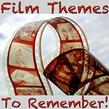 Film Themes To Remember!