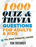 1000 Quiz And Trivia Questions For Adults & Kids: The (post) pandemic edition