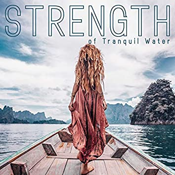 Strength of Tranquil Water