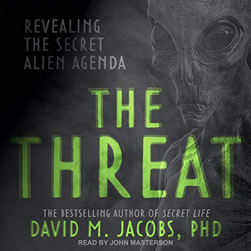 The Threat Audiobook By David M. Jacobs PhD cover art