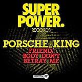 Porsche King: Friend/Body Don't Betray Me (Audio CD)