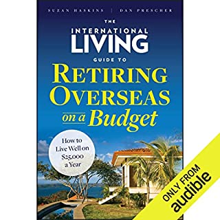 The International Living Guide to Retiring Overseas on a Budget audiobook cover art