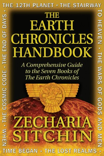 Compare Textbook Prices for The Earth Chronicles Handbook: A Comprehensive Guide to the Seven Books of The Earth Chronicles First Edition Edition ISBN 0884567503774 by Sitchin, Zecharia