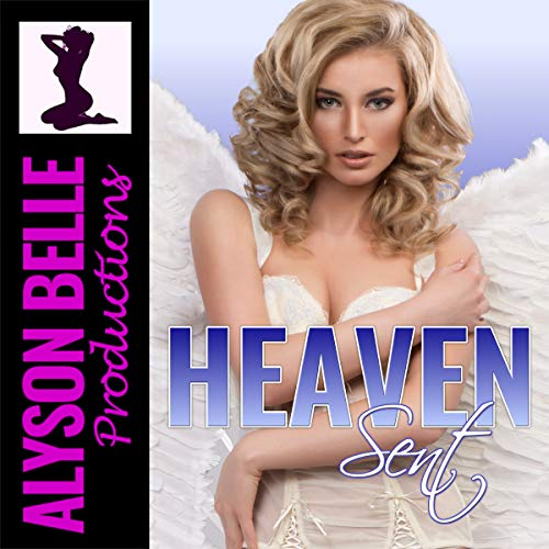 Heaven Sent Audiobook By Alyson Belle cover art