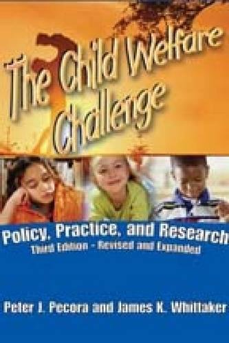 The Child Welfare Challenge: Policy, Practice, and...
