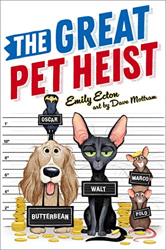 Compare Textbook Prices for The Great Pet Heist  ISBN 9781534455368 by Ecton, Emily,Mottram, David