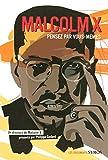 Malcolm X : 'Pensez par vous-mêmes'