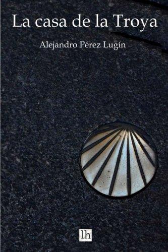 La Casa de la Troya (Spanish Edition)
