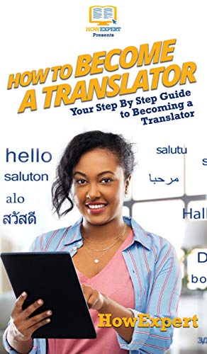 How To Become a Translator: Your Step By Step Guide To Becoming a Translator