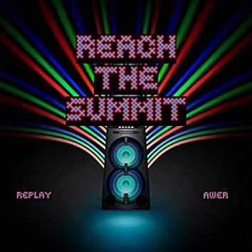 Reach the Summit (feat. Replay)