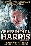 Captain Phil Harris: The Legendary...