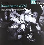 Roma siamo n'Oi! Scatti e racconti dalla scena skinhead, punk e mod dell'ultimo decennio. Ediz. illustrata (Fotografiche)