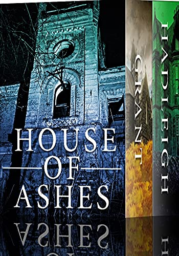 House of Ashes: A Riveting Haunted House Mystery