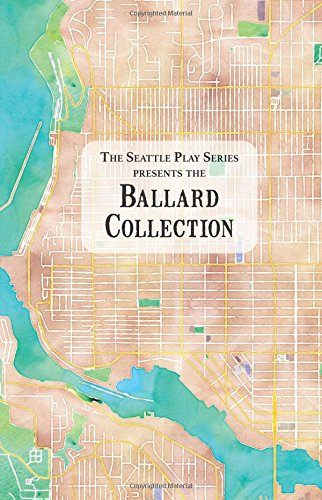 The Ballard Collection (The Seattle Play Series, Band 3)
