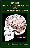 BASES NEUROCIENTÍFICAS DE LAS DROGODEPENDENCIAS: INTERACTIVO (ADICTOLOGÍA nº 3) (Spanish Edition)