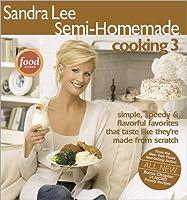 Semi-Homemade Cooking 3 (Sandra Lee Semi Homemade) 0696238144 Book Cover