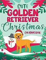Cute Golden Retriever Christmas Coloring Book