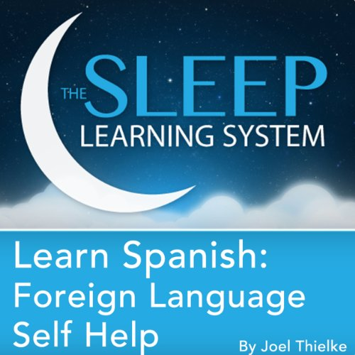 Learn Spanish: Sleep Learning System audiobook cover art