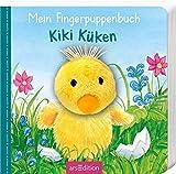 Mein Fingerpuppenbuch - Kiki Küken (Fingerpuppenbücher)