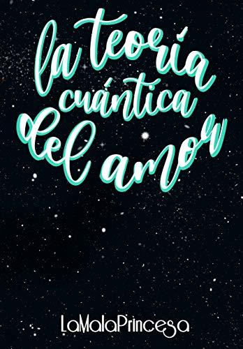La Teoría Cuántica del Amor de LaMalaPrincesa
