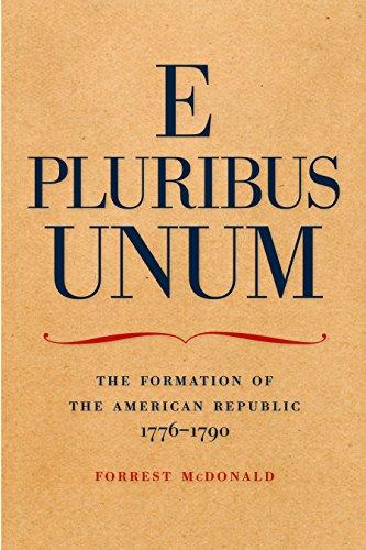 E Pluribus Unum: The Formation of the American Republic, 1776–1790