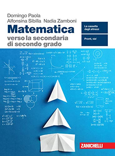 Matematica verso la secondaria di secondo grado. Per le Scuole superiori. Con espansione online