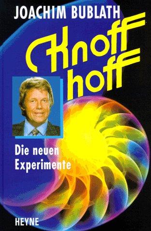 Knoff hoff, Die neuen Experimente