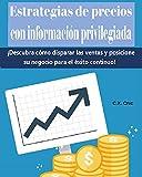 Estrategias de precios con información privilegiada: ¡Descubra cómo disparar las ventas y posicione su negocio para el éxito continuo!