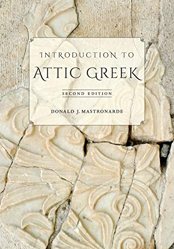 Compare Textbook Prices for Introduction to Attic Greek Second Edition ISBN 9780520275713 by Mastronarde, Donald J.