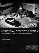 Industrial Strength Design: How Brooks Stevens Shaped Your World (The MIT Press)