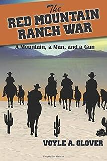 The Red Mountain Ranch War: A Mountain, a Man and a Gun