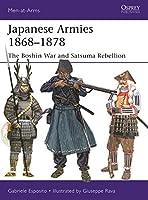 Japanese Armies 1868-1877: The Boshin War and Satsuma Rebellion (Men-at-arms)