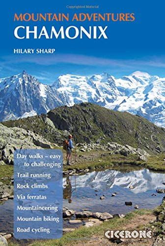 Cicerone Chamonix Mountain Adventures (Cicerone Mountain Guide)
