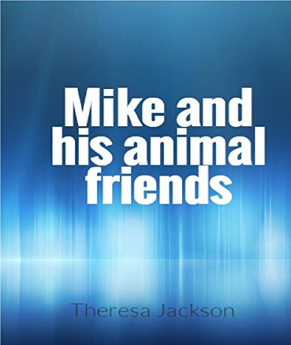 Mike and his animal friends (English Edition)
