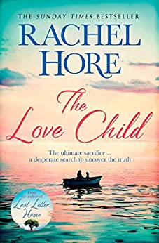 The Love Child: From the million-copy Sunday Times bestseller by [Rachel Hore]