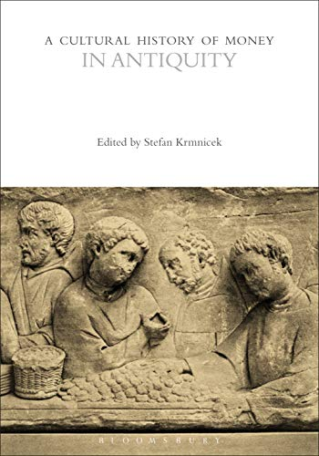 A Cultural History of Money in Antiquity (The Cultural Histories Series) (English Edition)