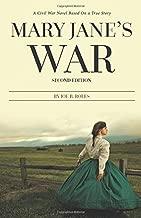 Mary Jane's War: A Civil War Novel Based on a True Story