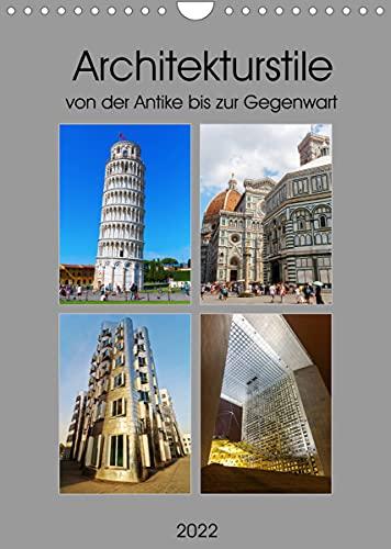 Architekturstile von der Antike bis zur Gegenwart (Wandkalender 2022 DIN A4 hoch)