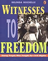 Witnesses to Freedom: Young People Who Fought for Civil Rights by Belinda Rochelle(1997-02-01)