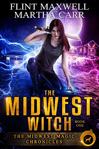 The Midwest Witch: The Revelations of Oriceran (Midwest Magic Chronicles Book 1) by [Flint Maxwell, Martha Carr, Michael Anderle]